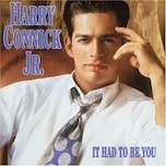 It Had to Be You / Harry Connick Jr.