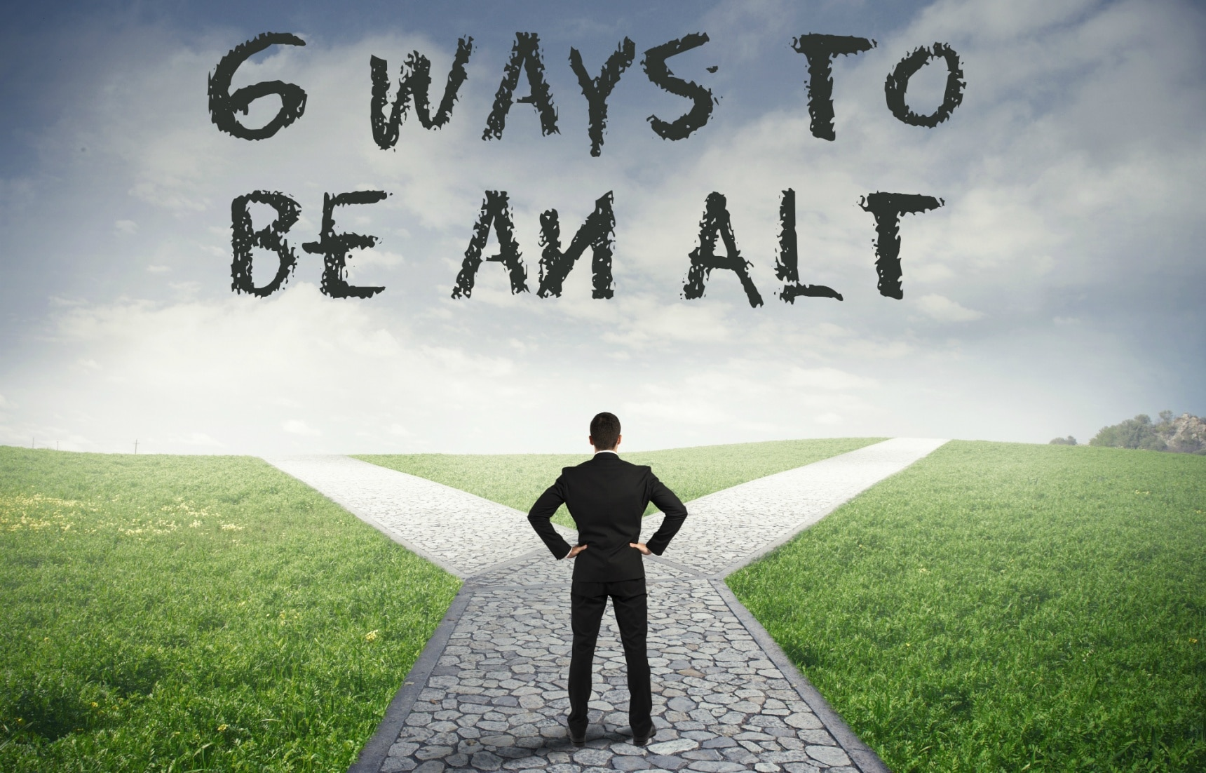6 Ways to Be an ALT