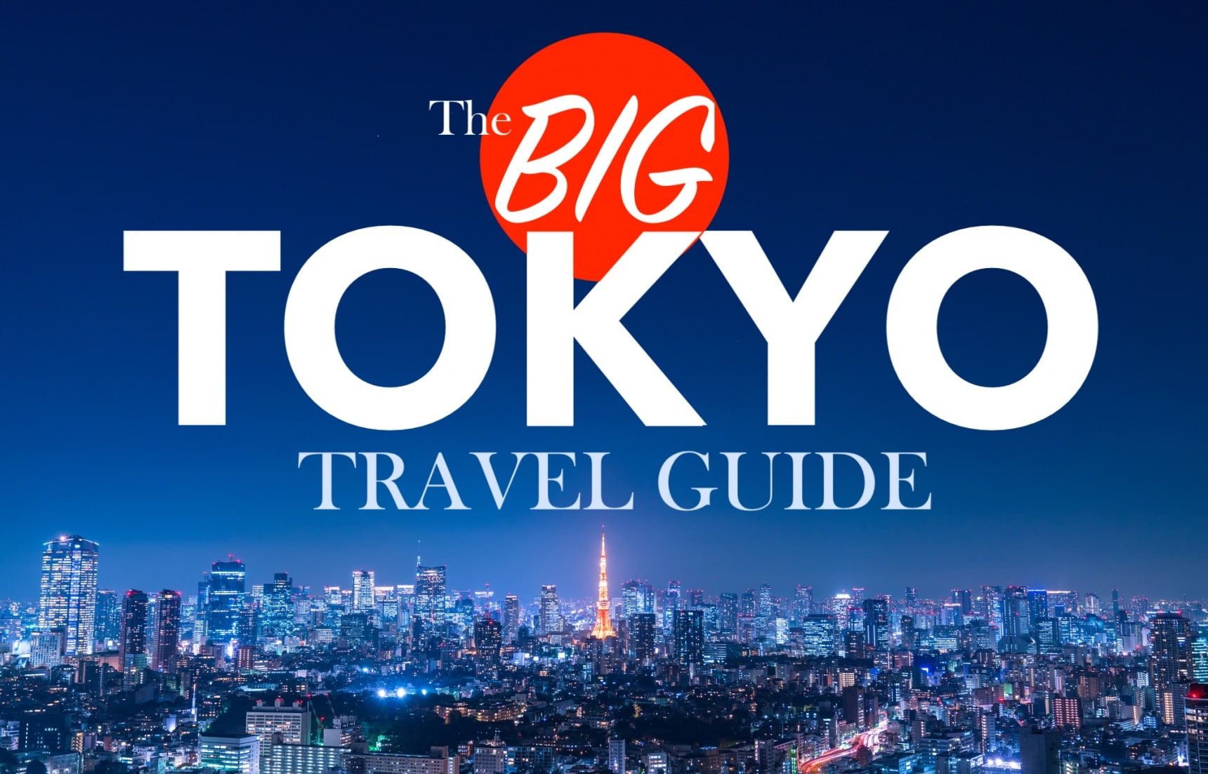 The Big Tokyo Travel Guide