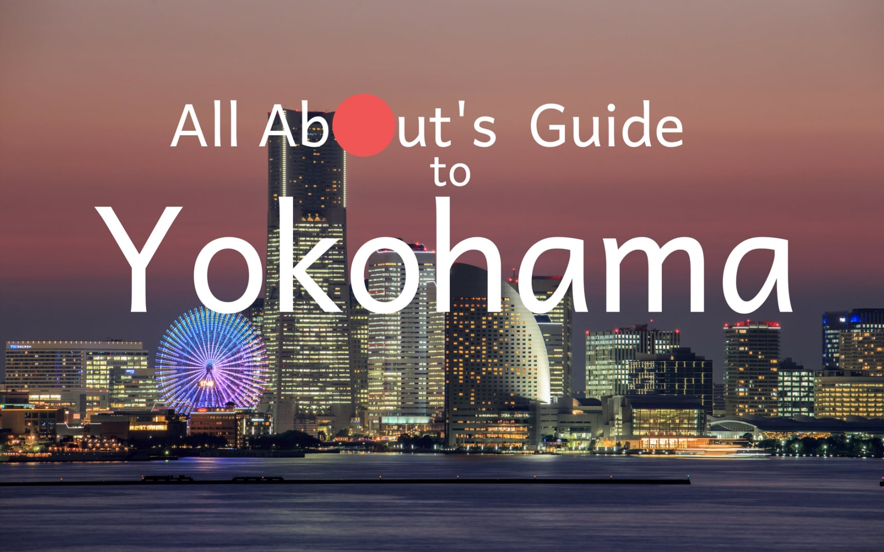 All About's Guide to Yokohama