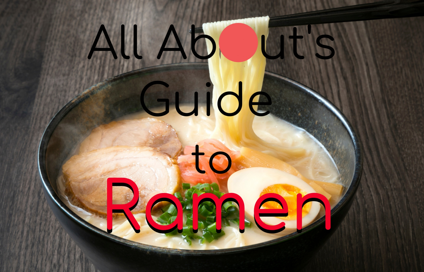 All About's Guide to Ramen