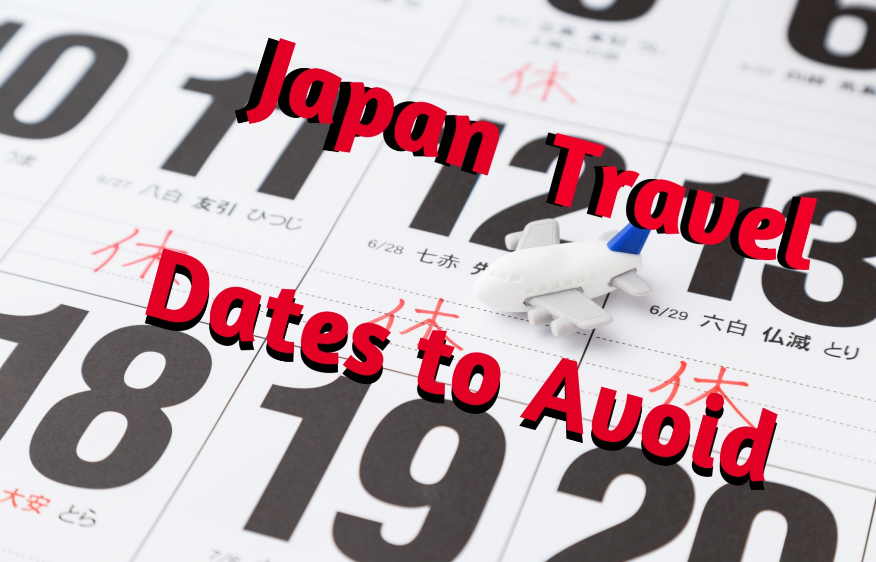 Travel Dates to Avoid in Japan