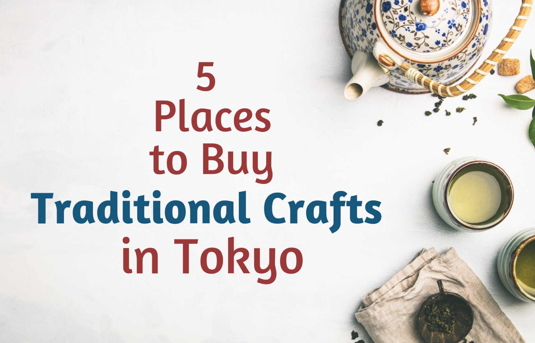 5 Places to Buy Traditional Crafts in Tokyo