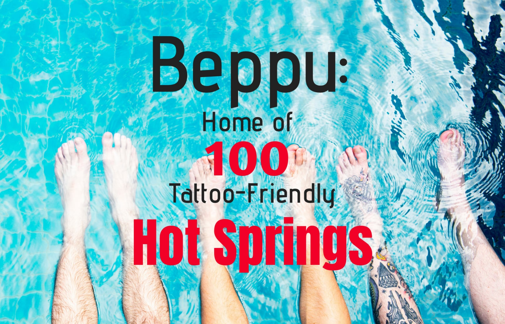 Beppu: Home of 100 Tattoo-Friendly Hot Springs