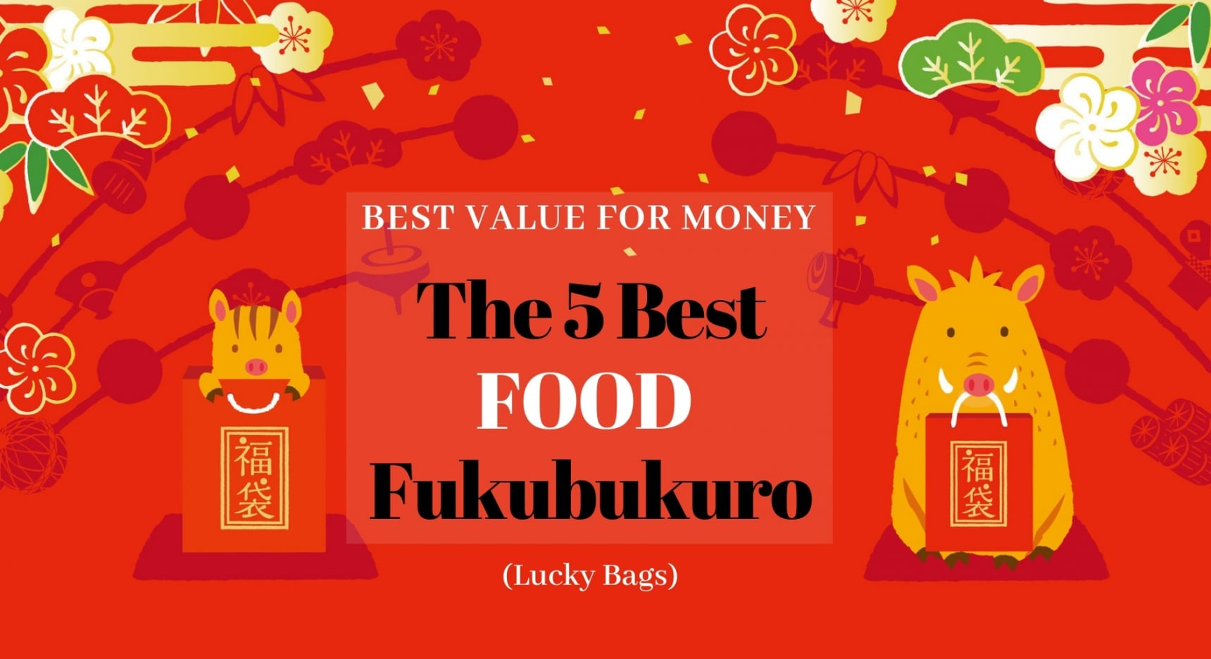 The 5 Best Value-for-Money Food Fukubukuro