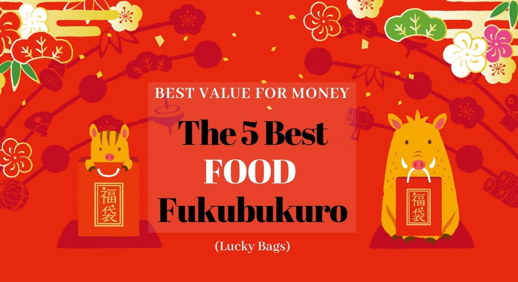 The 5 Best Value-for-Money Food Fukubukuro