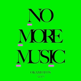 NO MORE MUSIC(初回生産限定盤)(DVD付)