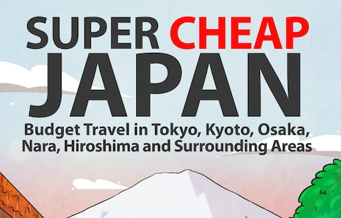 Super Cheap Japan: Budget Travel Guide Book