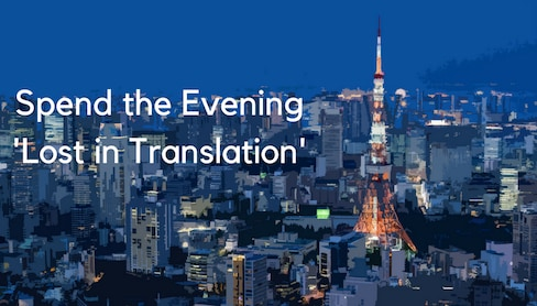 Spend the Evening 'Lost in Translation'