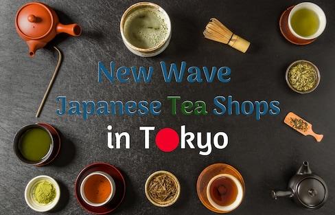 New Wave Japanese Tea Shops in Tokyo