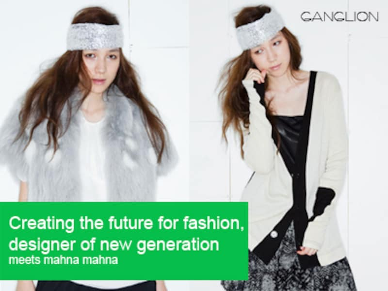 Creating the future for fashion,designer of new generation meets mahna mahna
